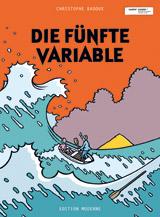 """""""Die fünft Variable"""", Edition Moderne, Zürich 2010"""